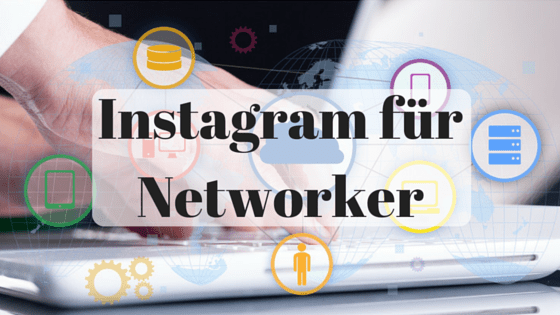 Instagram im Network Marketing