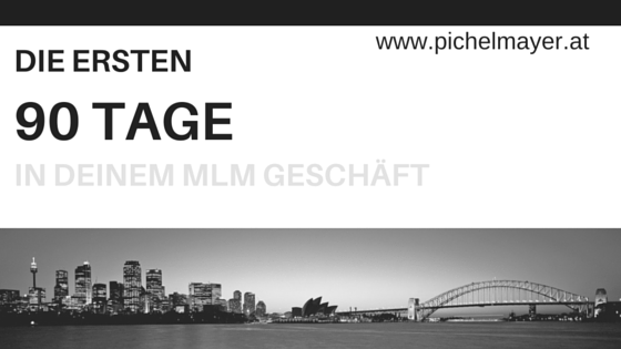 90 Tage Start im Network Marketing